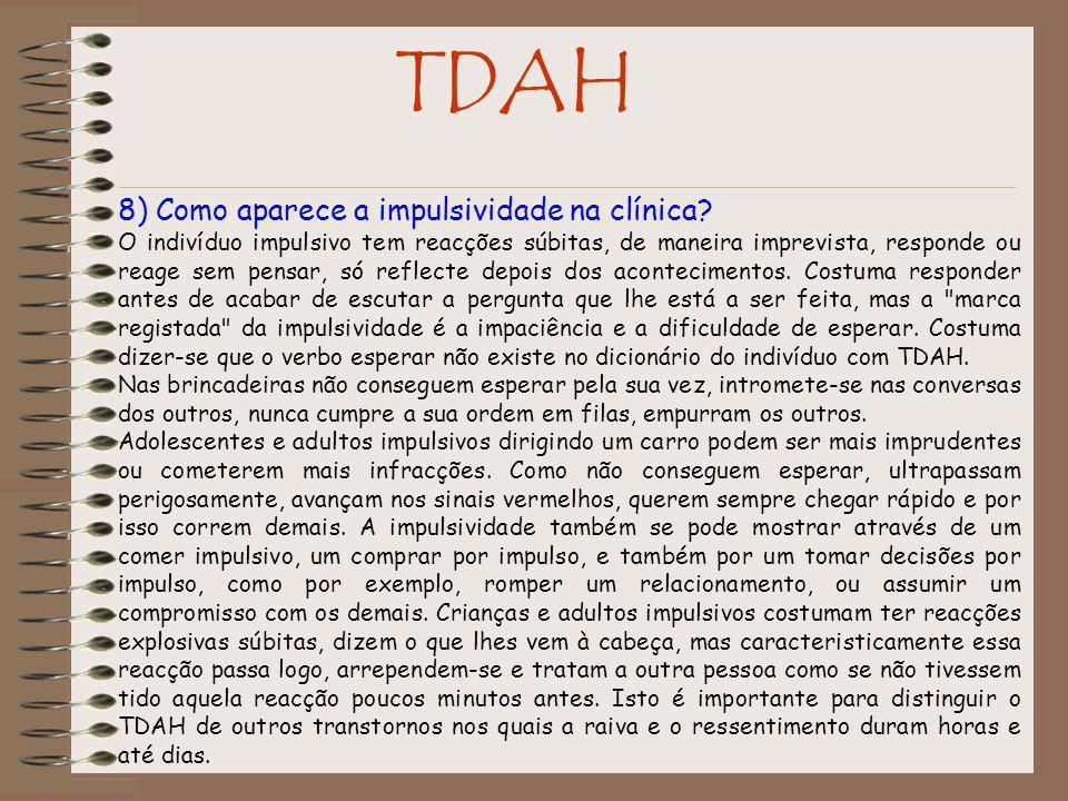 TDAH 8) Como aparece a impulsividade na clínica
