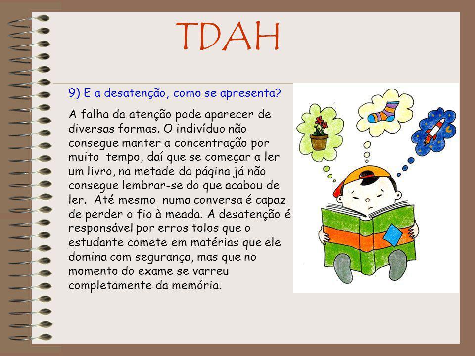 TDAH 9) E a desatenção, como se apresenta