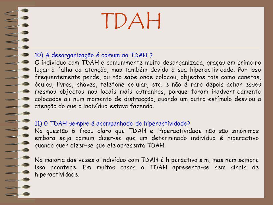 TDAH 10) A desorganização é comum no TDAH