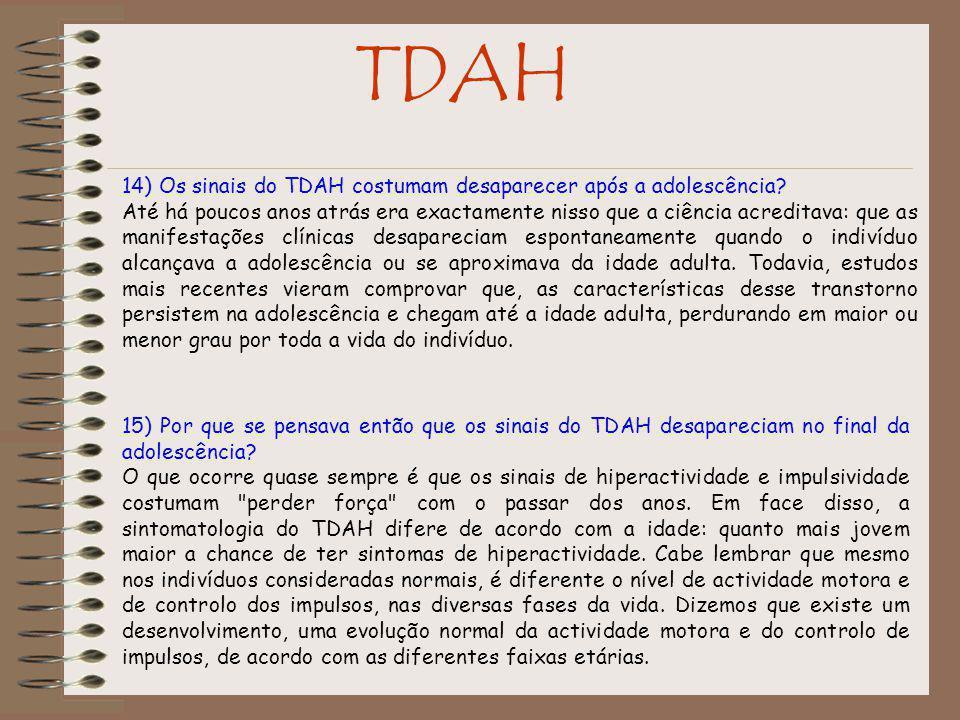 TDAH 14) Os sinais do TDAH costumam desaparecer após a adolescência