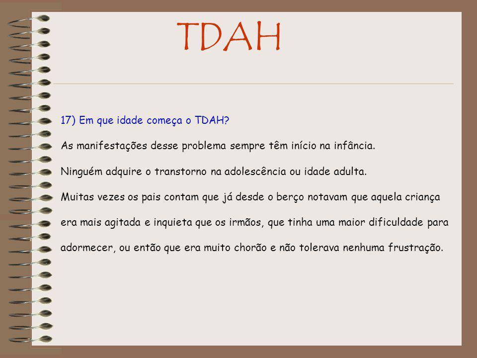 TDAH 17) Em que idade começa o TDAH