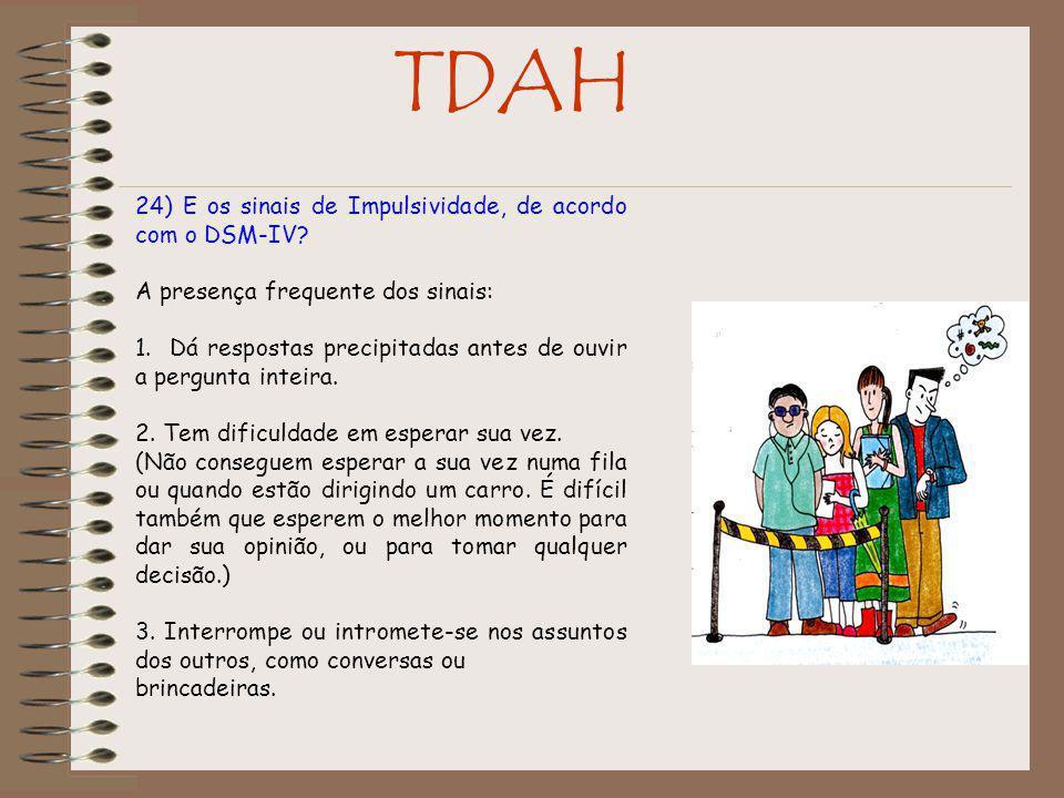 TDAH 24) E os sinais de Impulsividade, de acordo com o DSM-IV