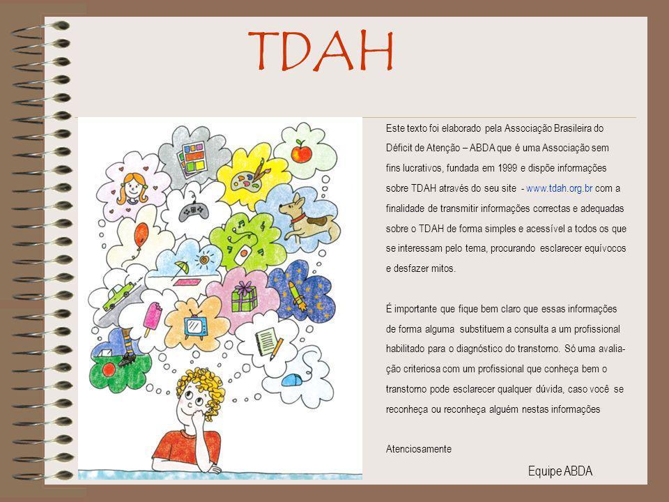 TDAH Este texto foi elaborado pela Associação Brasileira do. Déficit de Atenção – ABDA que é uma Associação sem.