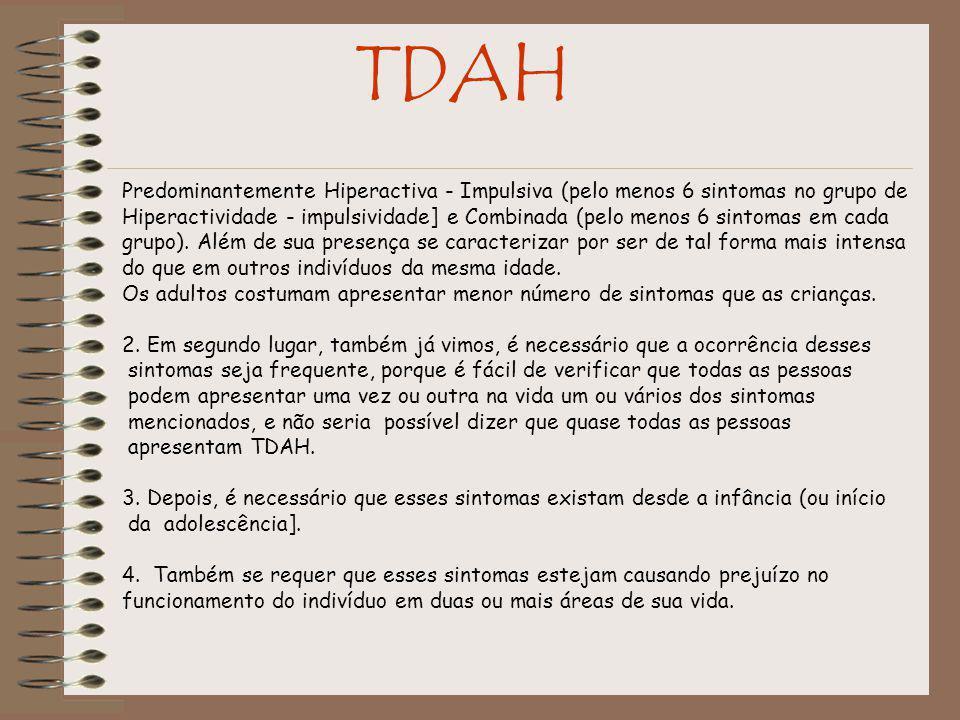 TDAH Predominantemente Hiperactiva - Impulsiva (pelo menos 6 sintomas no grupo de.