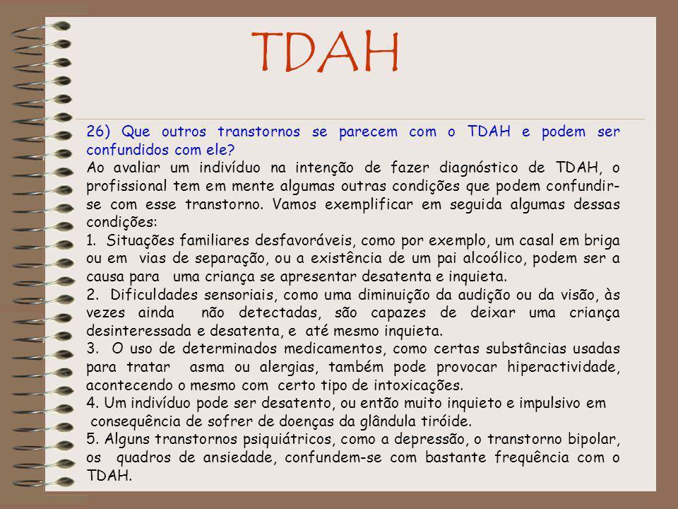 TDAH 26) Que outros transtornos se parecem com o TDAH e podem ser confundidos com ele