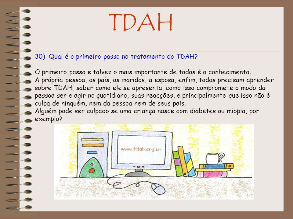 TDAH 30) Qual é o primeiro passo no tratamento do TDAH