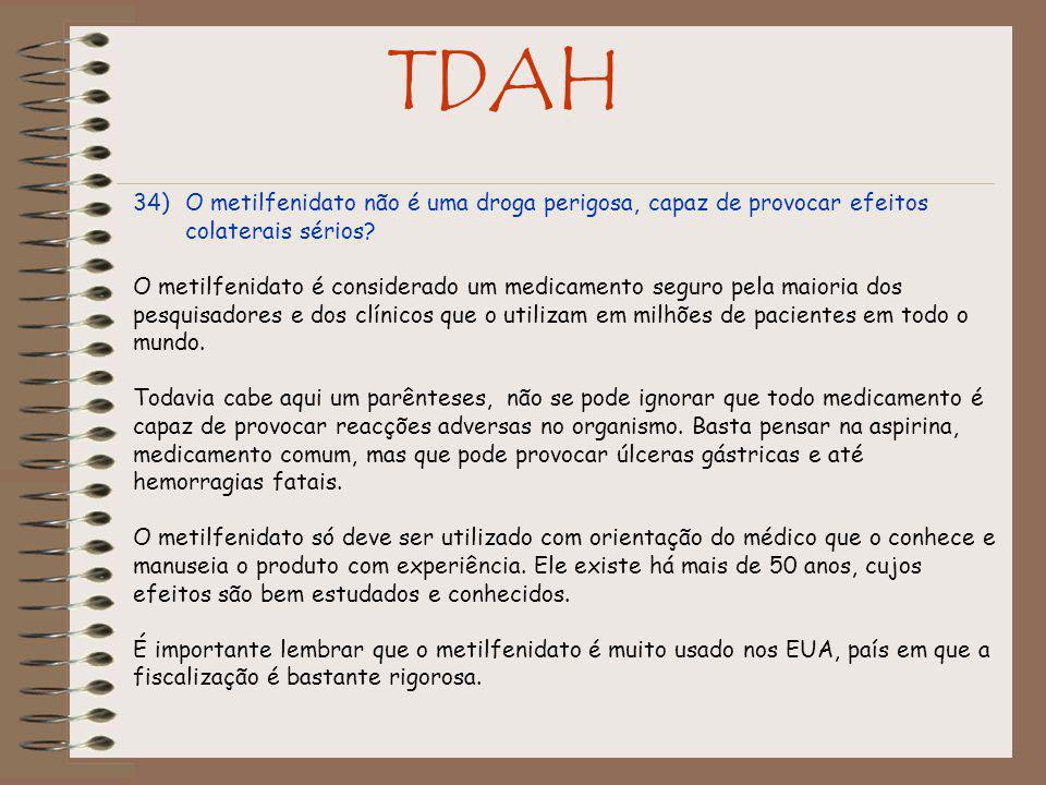 TDAH O metilfenidato não é uma droga perigosa, capaz de provocar efeitos colaterais sérios