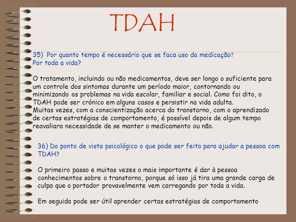 TDAH 35) Por quanto tempo é necessário que se faca uso da medicação