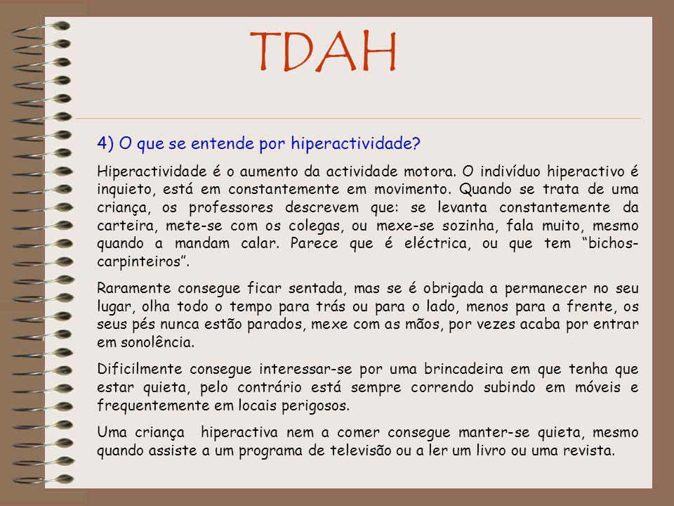 TDAH 4) O que se entende por hiperactividade