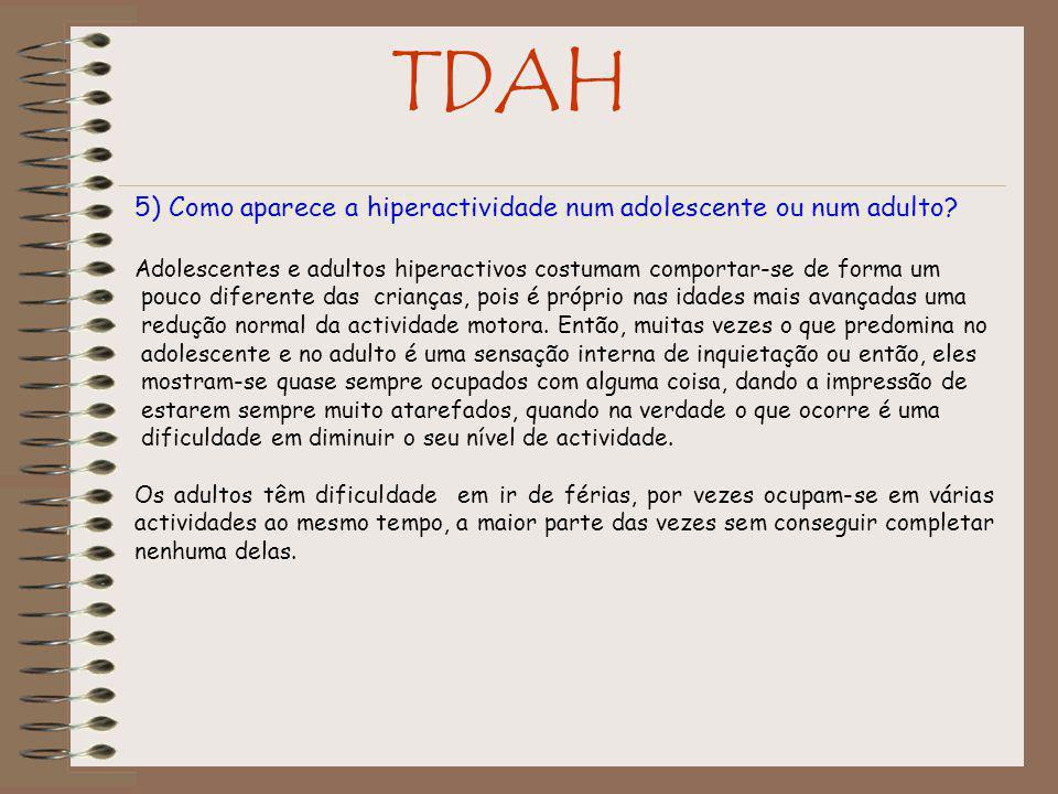 TDAH 5) Como aparece a hiperactividade num adolescente ou num adulto