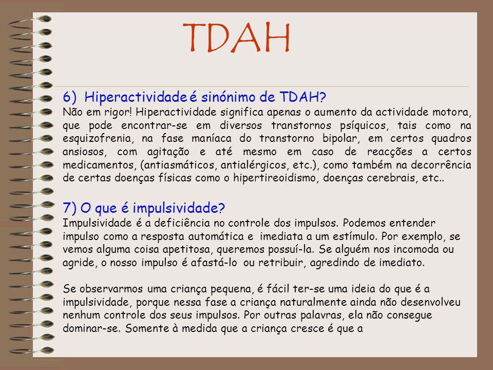 TDAH 6) Hiperactividade é sinónimo de TDAH 7) O que é impulsividade