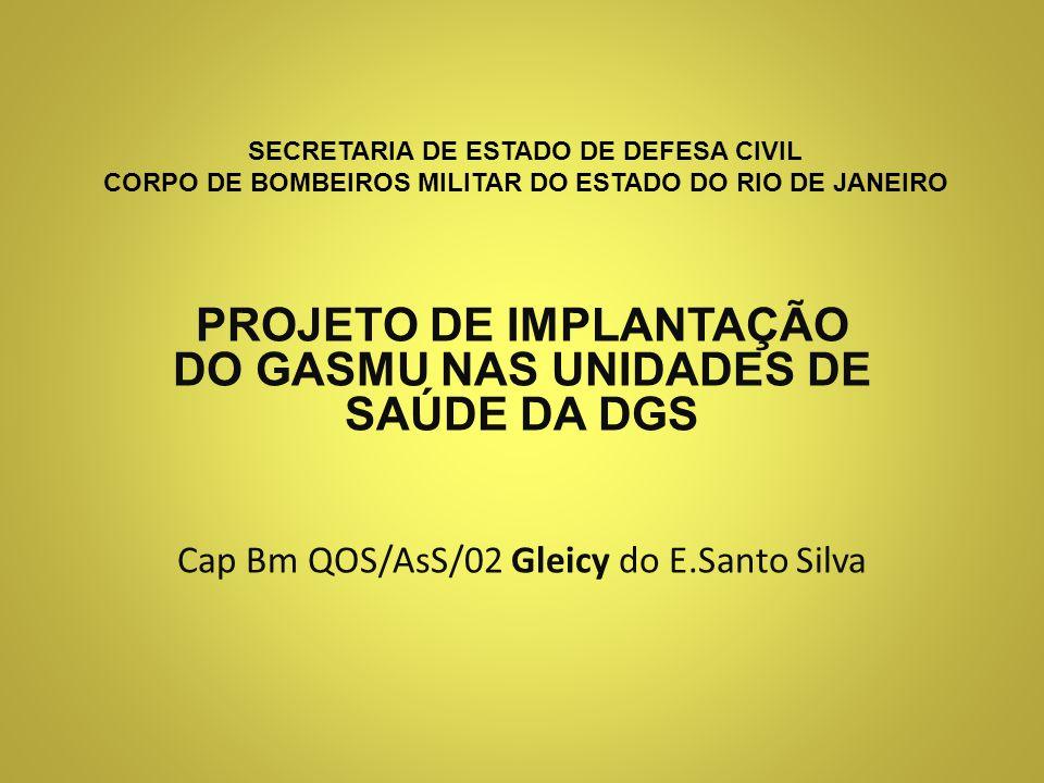 PROJETO DE IMPLANTAÇÃO DO GASMU NAS UNIDADES DE SAÚDE DA DGS
