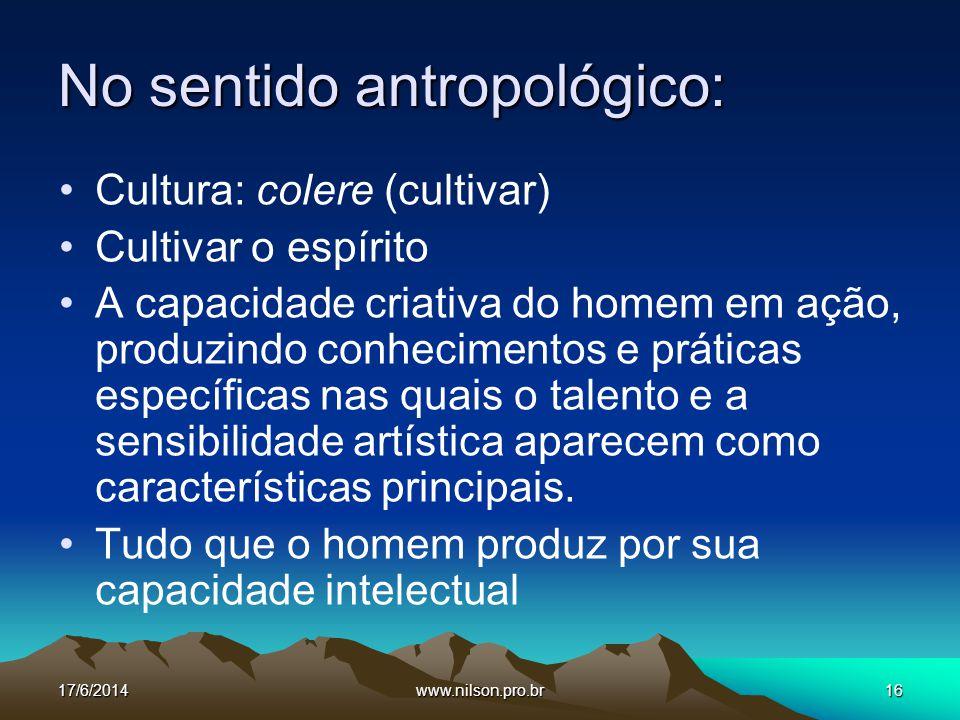 No sentido antropológico: