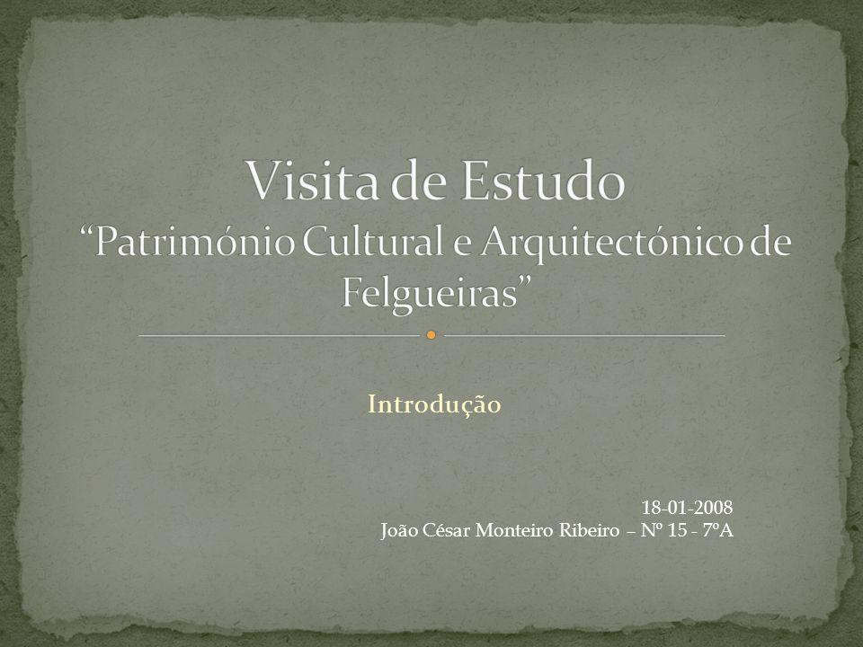 Visita de Estudo Património Cultural e Arquitectónico de Felgueiras