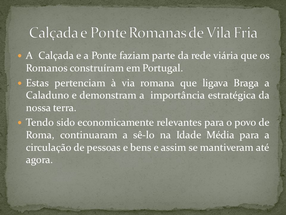 Calçada e Ponte Romanas de Vila Fria