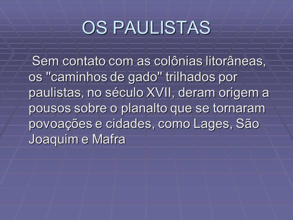 OS PAULISTAS