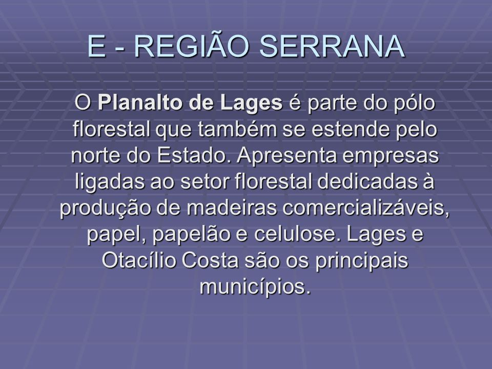 E - REGIÃO SERRANA