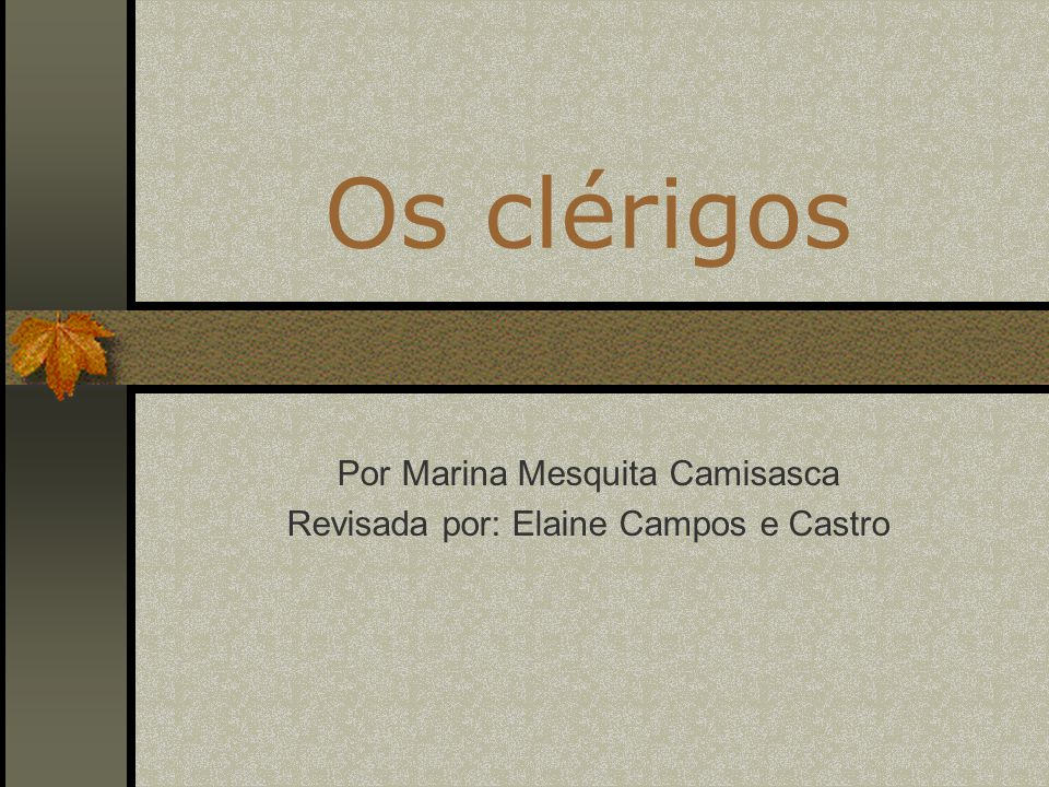 Por Marina Mesquita Camisasca Revisada por: Elaine Campos e Castro