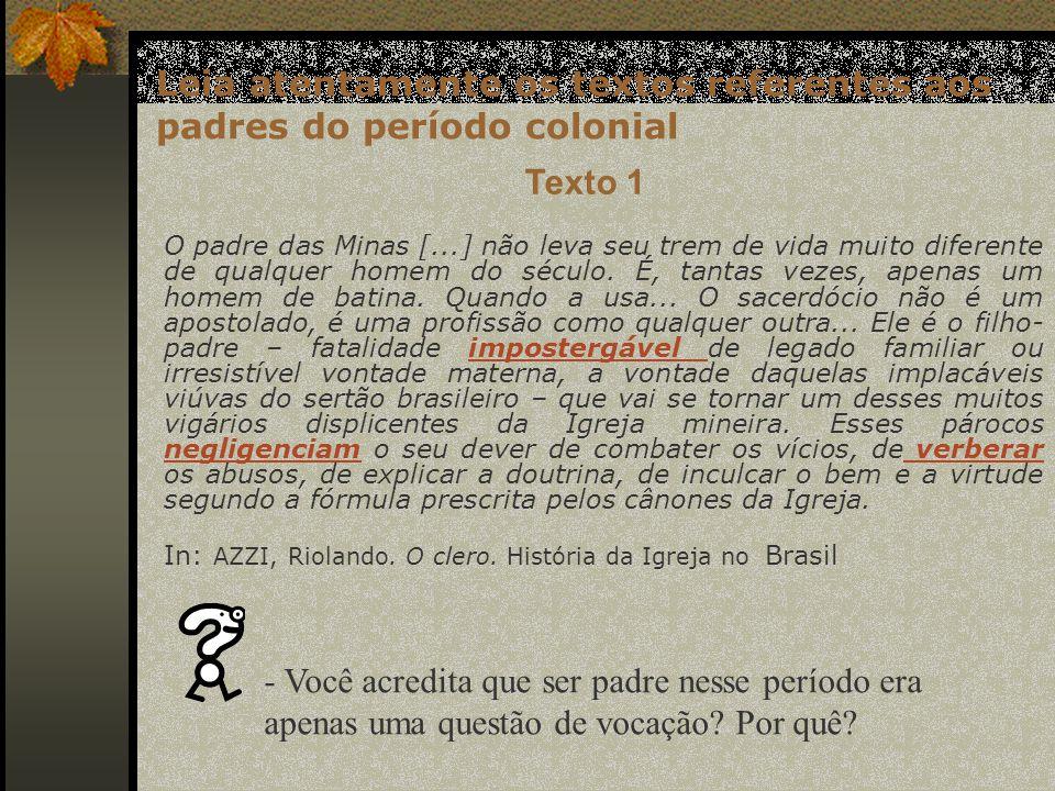 Leia atentamente os textos referentes aos padres do período colonial