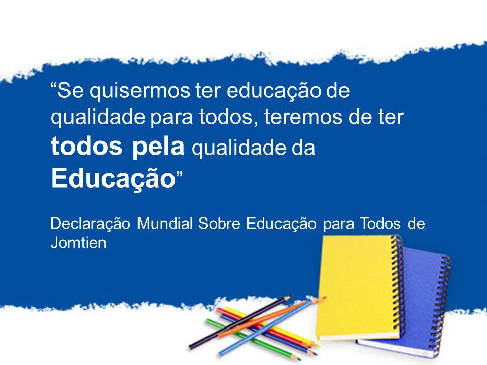 Se quisermos ter educação de qualidade para todos, teremos de ter todos pela qualidade da Educação