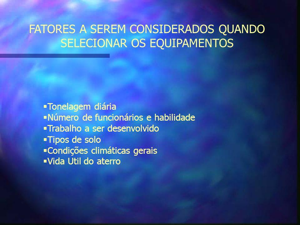 FATORES A SEREM CONSIDERADOS QUANDO SELECIONAR OS EQUIPAMENTOS
