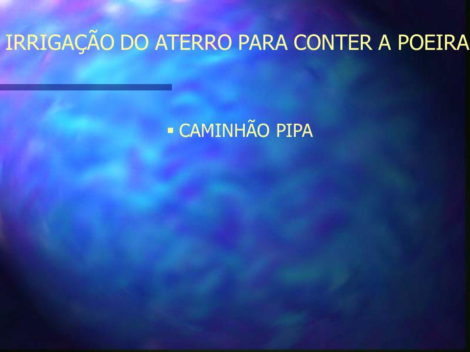 IRRIGAÇÃO DO ATERRO PARA CONTER A POEIRA