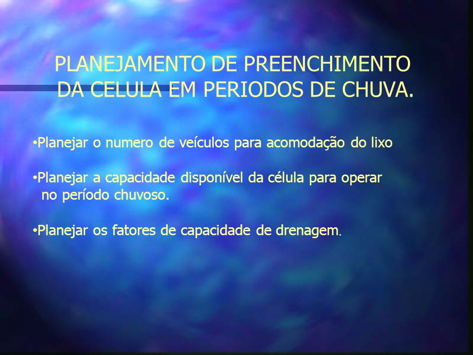PLANEJAMENTO DE PREENCHIMENTO DA CELULA EM PERIODOS DE CHUVA.
