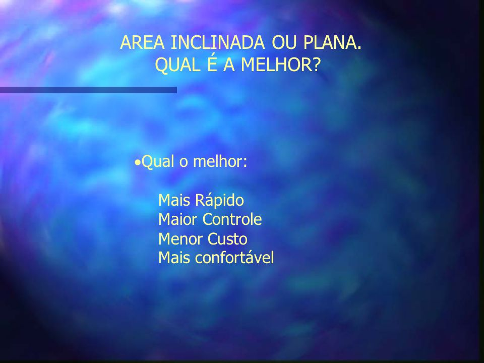 AREA INCLINADA OU PLANA.