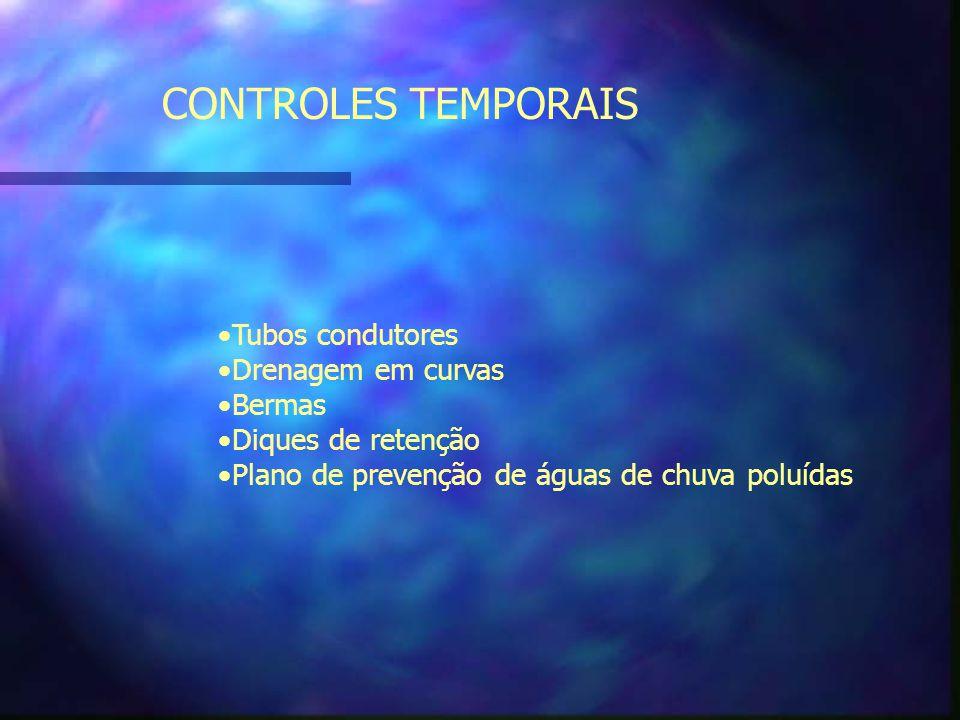 CONTROLES TEMPORAIS Tubos condutores Drenagem em curvas Bermas