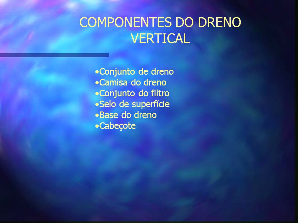 COMPONENTES DO DRENO VERTICAL
