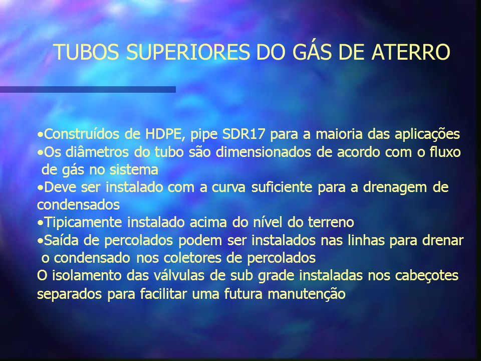 TUBOS SUPERIORES DO GÁS DE ATERRO