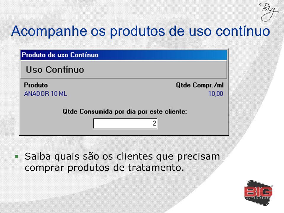 Acompanhe os produtos de uso contínuo