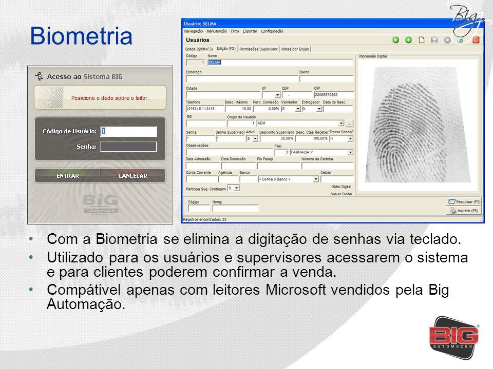 Biometria Com a Biometria se elimina a digitação de senhas via teclado.