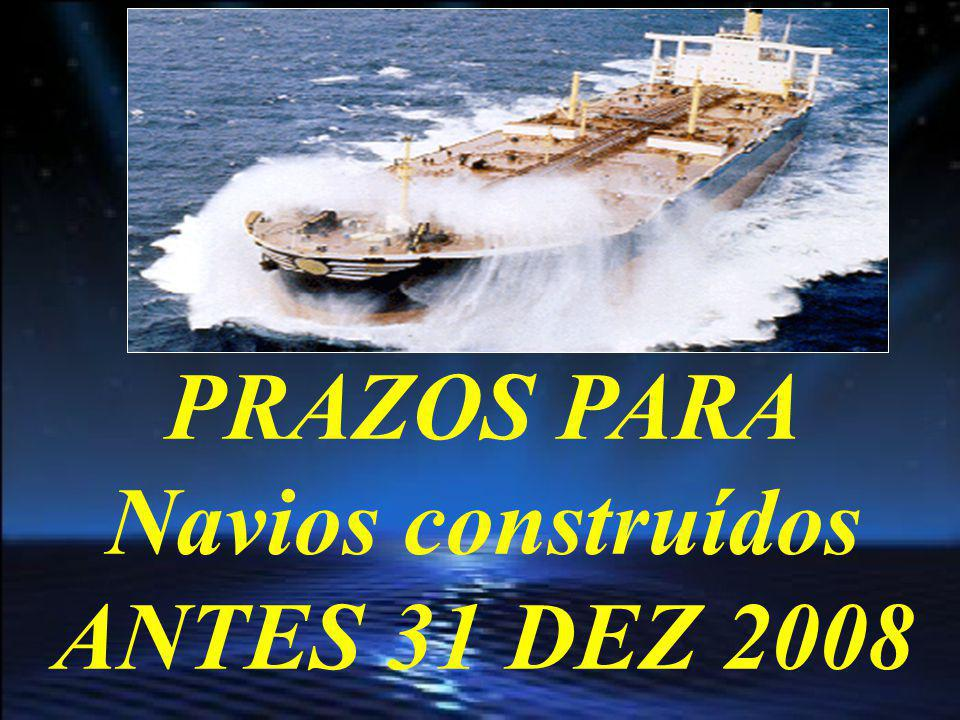 Navios construídos ANTES 31 DEZ 2008