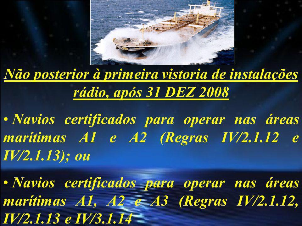 Não posterior à primeira vistoria de instalações rádio, após 31 DEZ 2008