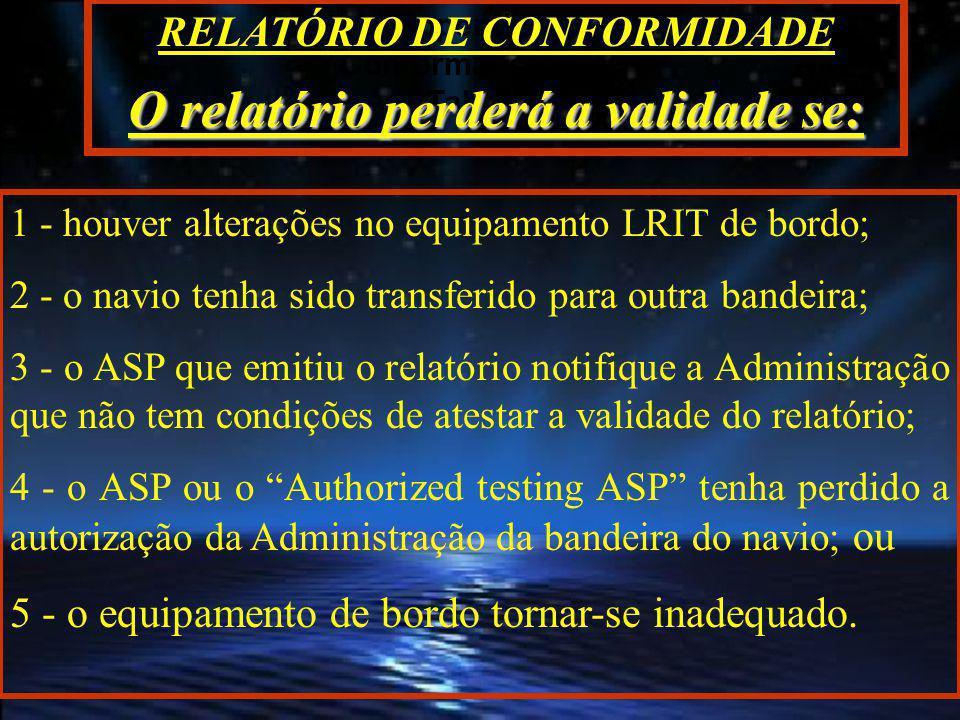 RELATÓRIO DE CONFORMIDADE O relatório perderá a validade se: