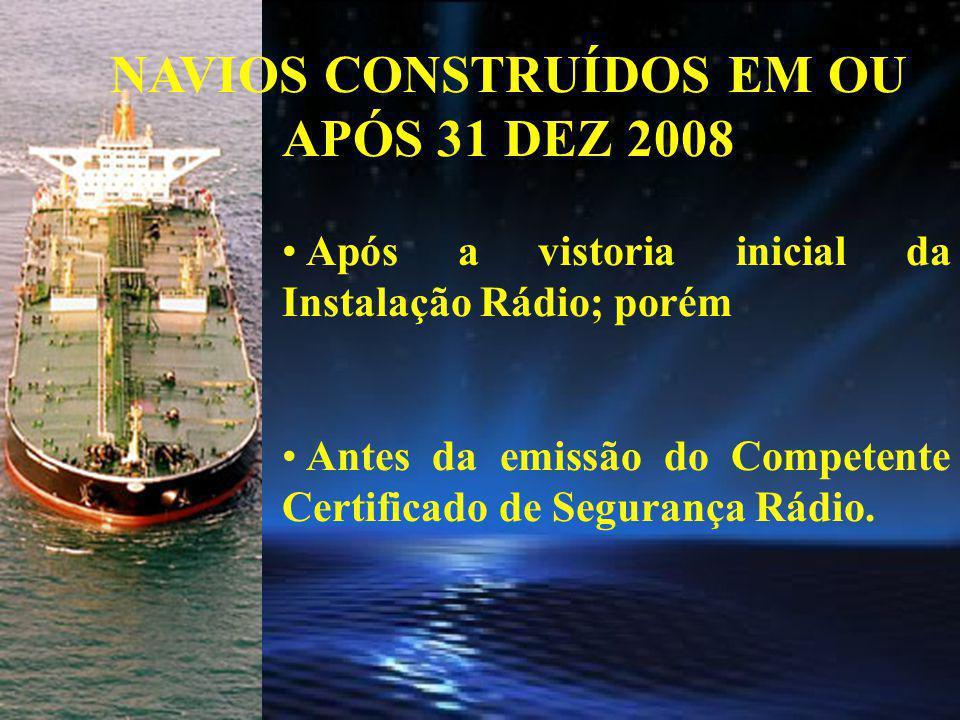 NAVIOS CONSTRUÍDOS EM OU APÓS 31 DEZ 2008