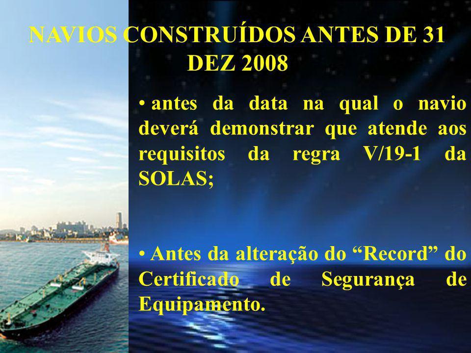 NAVIOS CONSTRUÍDOS ANTES DE 31 DEZ 2008