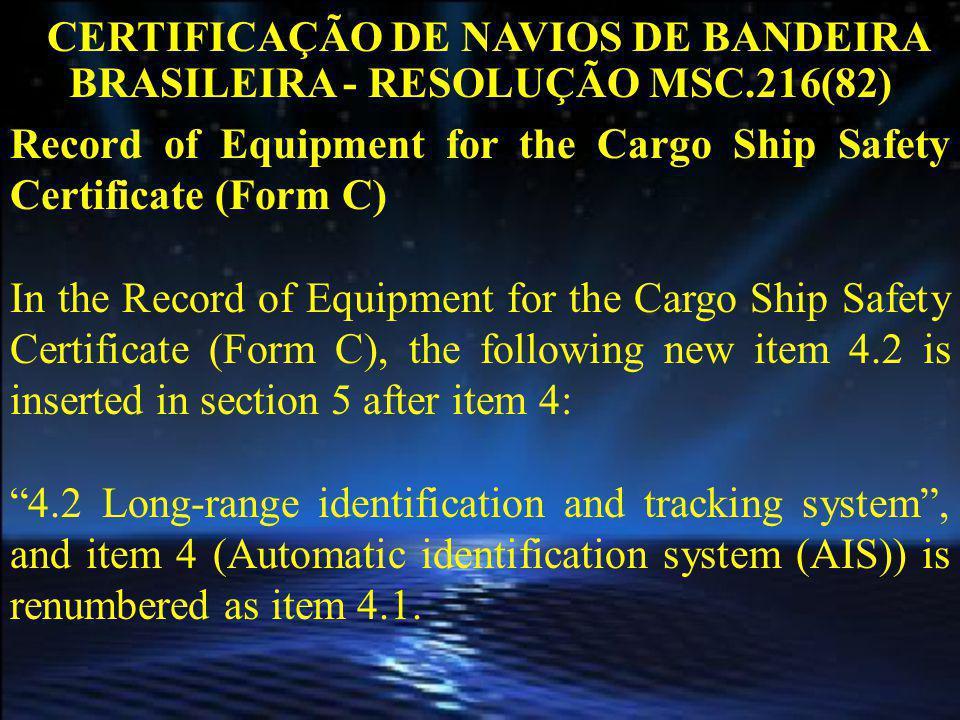 CERTIFICAÇÃO DE NAVIOS DE BANDEIRA BRASILEIRA - RESOLUÇÃO MSC.216(82)