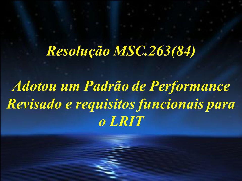 Resolução MSC.263(84) Adotou um Padrão de Performance Revisado e requisitos funcionais para o LRIT