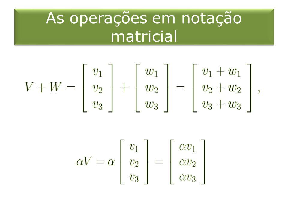 As operações em notação matricial