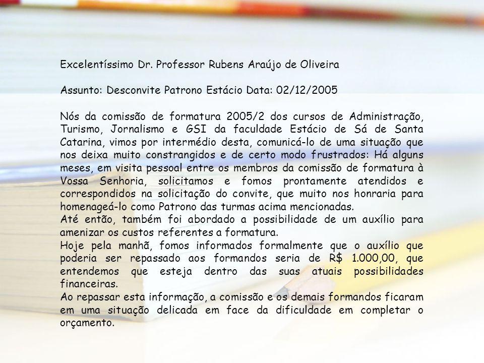 Excelentíssimo Dr. Professor Rubens Araújo de Oliveira