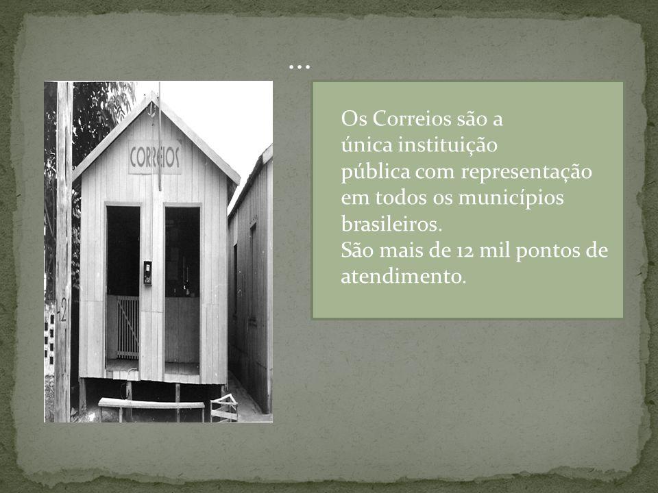 ... Os Correios são a única instituição pública com representação