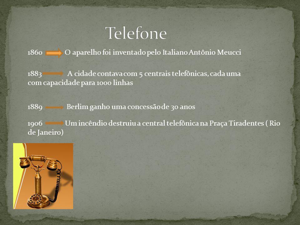 Telefone 1860 O aparelho foi inventado pelo Italiano Antônio Meucci
