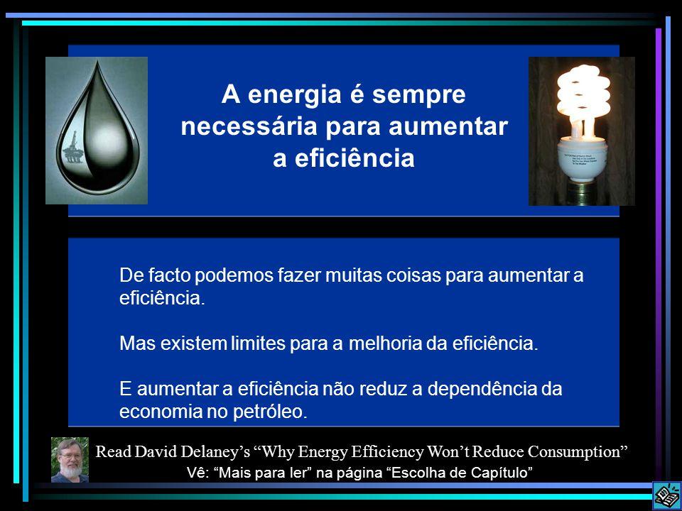 A energia é sempre necessária para aumentar a eficiência