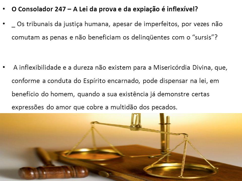 O Consolador 247 – A Lei da prova e da expiação é inflexível