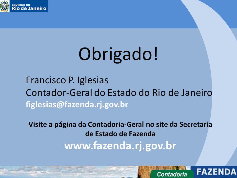 Obrigado! www.fazenda.rj.gov.br Francisco P. Iglesias