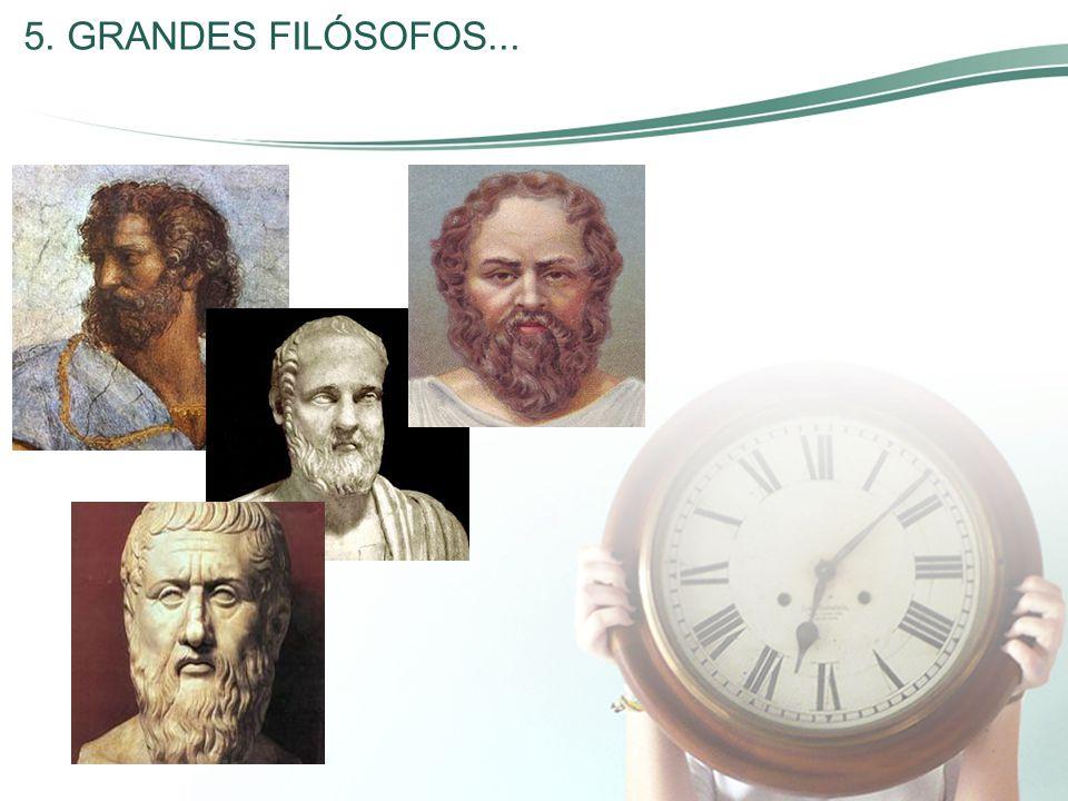 5. GRANDES FILÓSOFOS...