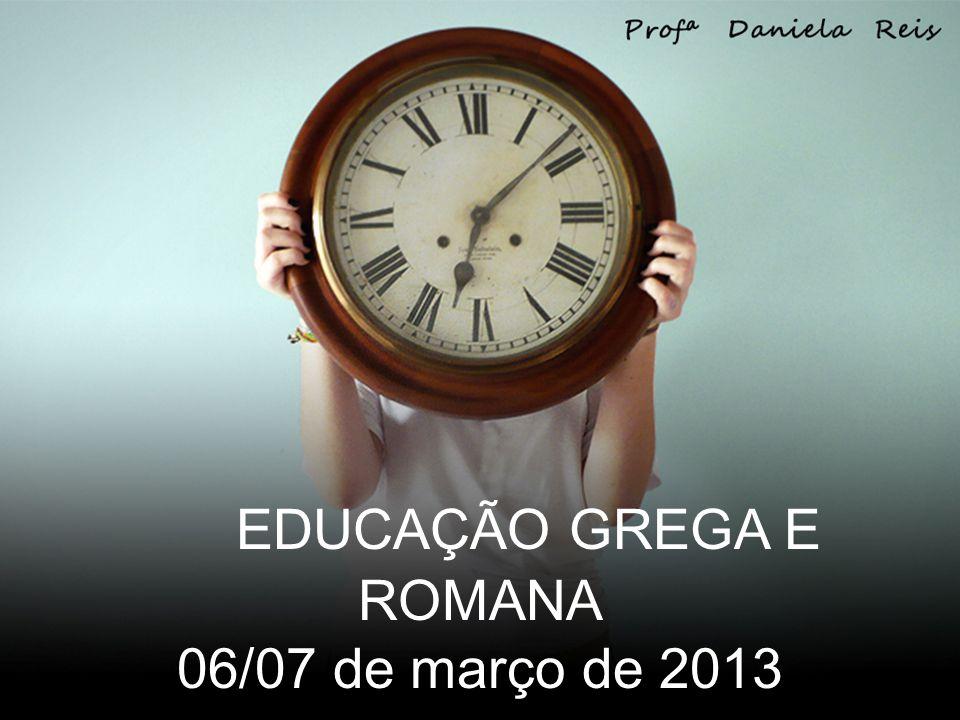 EDUCAÇÃO GREGA E ROMANA