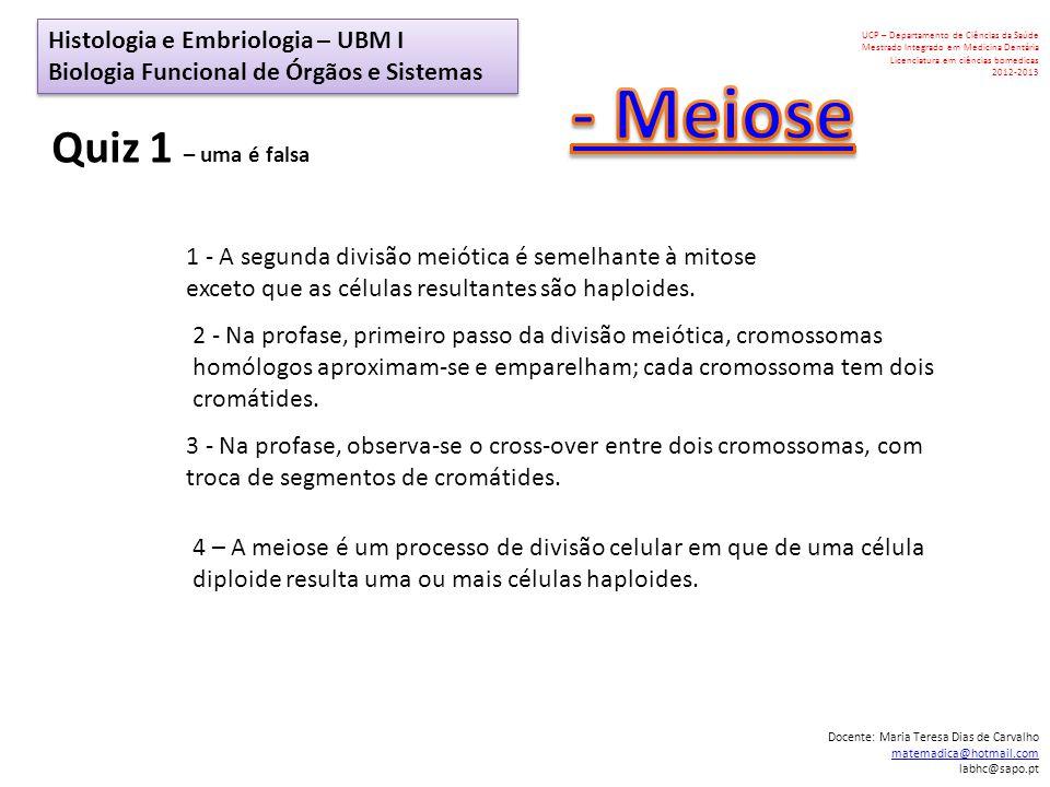 - Meiose Quiz 1 – uma é falsa Histologia e Embriologia – UBM I